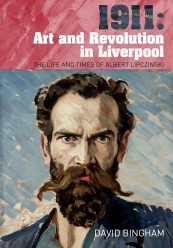 1911: Art and Revolution in Liverpool