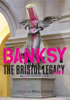 Banksy: The Bristol Legacy