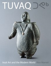 Tuvaq: Inuit art and the modern world