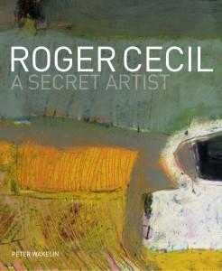 Roger Cecil: A Secret Artist